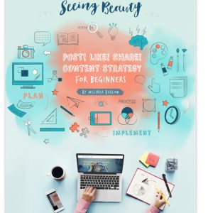 Content Strategy for beginners by Melinda Barlow for Seeing Beauty