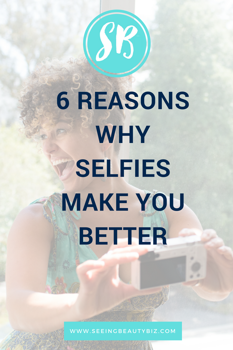 Take Better selfies | Seeing Beauty